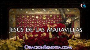Jesús de las Maravillas: Oraciones y Novenas