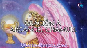 Oración Al Arcángel Chamuel: Protección, Amor, Trabajo y Más
