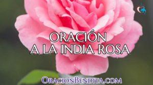 Oración A La India Rosa: Amor, Cabello, Dinero y Más