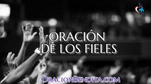 Oración De Los Fieles: Paz, Vida, Misiones y Mucho Más