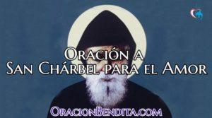 Oración a San Chárbel Para Atraer El Amor