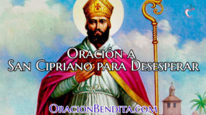 Oración a San Cipriano Para Desesperar a Hombres y Mujeres