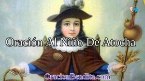 Oración al Santo Niño de Atocha Para Amor, Dinero y Más