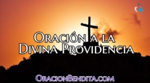 Oraciones Poderosas y Efectivas a la Divina Providencia