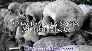 Oración a la Santa Muerte Para: Amor, Dominar, Dinero y Más