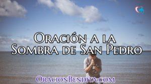 Oración a la Sombra de San Pedro Para: Protección, Alejar y Abrir Caminos