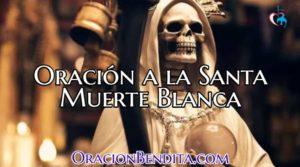 Oraciones a la Santa Muerte Para El Amor, Dinero y Más