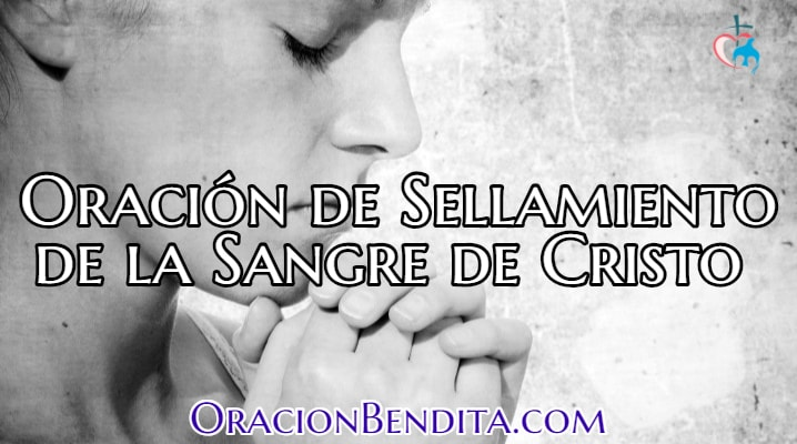 Oración de Sellamiento de la Sangre de Cristo