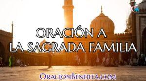 Oración  A La Sagrada Familia; Matrimonio, Hijos, Papa Y Más