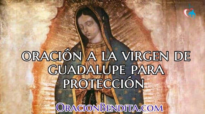 Oración a la Virgen de Guadalupe para protección
