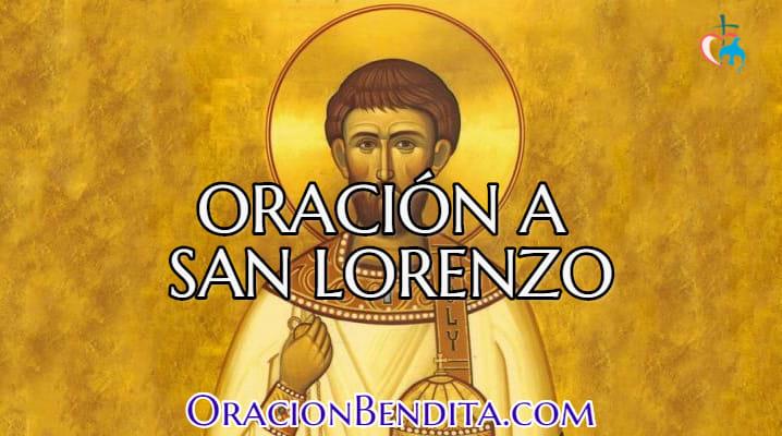 Oración a san lorenzo diacono y mártir