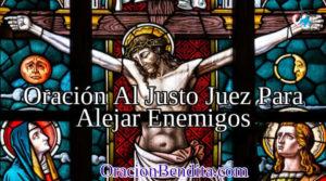 Oración Al Justo Juez Para Alejar Enemigos